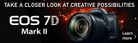 TAKE A CLOSER LOOK AT CREATIVE POSSIBILITIES - EOS 7D Mark II - Learn more >