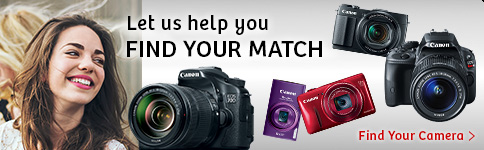Let us help you - FIND YOUR MATCH Find Your Camera >>