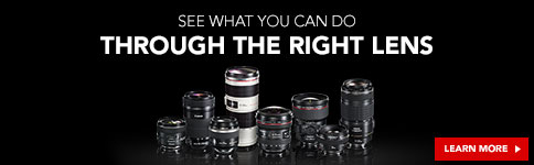 THROUGH THE RIGHT LENS YOU HAVE THE POWER TO...EXPLORE THE WIDE RANGE OF CANON LENSES >>