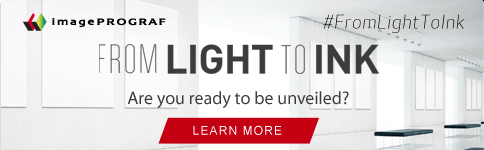 ImagePROGRAF - FROM LIGHT TO INK - Are you ready to be unveiled? >
