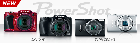 NEW POWERSHOT SX410 IS, ELPH 350 HS >