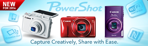 New For 2014 - PowerShot - Capture Creatively, Share with Ease.