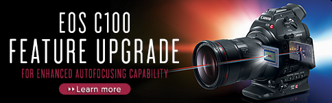 EOS C100 Feature Upgrade - For Enhanced Autofocusing Capability >>> Learn More