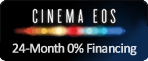 Learn more about this special offer on Cinema EOS products. Restrictions apply.