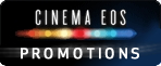 Learn more about our special offers on select Cinema EOS products. Restrictions apply