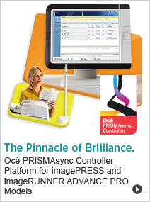 Océ PRISMAsync Controller Platform for imagePRESS and imageRUNNER ADVANCE PRO Models