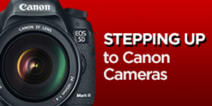 Stepping Up to Canon Cameras
